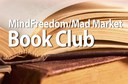 MindFreedom/Mad Market Book Club launches today